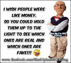 I wish people were like money