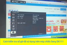 Cách kiểm tra số giờ đã sử dụng trên máy chiếu Sony DX111