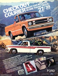 1981 Ford Courier - Check out Courier. Great gas mileage in one tough truck - Original Ad