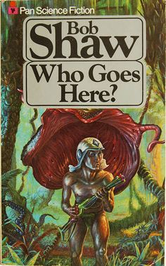Who Goes Here? by Bob Shaw (Pan:1979)