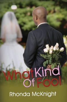 What Kind of Fool by Rhonda McKnight, http://www.amazon.com/dp/1601628188/ref=cm_sw_r_pi_dp_jfdUpb04HEXAT
