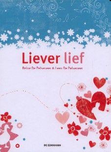 Liever lief - Reine De Pelseneer. Deze dichtbundel zorgt voor een sfeervol samenspel van verliefdheid op mensen en op letters.