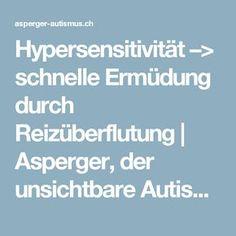 Hypersensitivität –> schnelle Ermüdung durch Reizüberflutung | Asperger, der unsichtbare Autismus