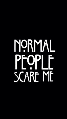 Normal people scare me American horror story