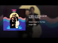 """Gladys Knight & The Pips """"It Takes A Whole Lot Of Human Feeling"""" (1974)"""