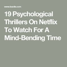 19 Psychological Thrillers On Netflix To Watch For A Mind-Bending Time Netflix Shows To Watch, Netflix Movies To Watch, Tv Series To Watch, Netflix Tv, Good Movies To Watch, Psychological Movies, Dramas, Netflix Hacks, Netflix Documentaries