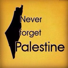 Never forget Palestine