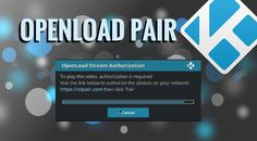 Pair OpenLoad Stream Authorization: Everything You Need to Know