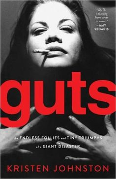 Guts:+The+Endless+Follies+and+Tiny+Triumphs+of+a+Giant+Disaster