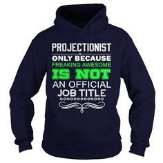 PROJECTIONIST - FREAKING AWESOME1 T-Shirts, Hoodies (38.99$ ==► Order Here!)