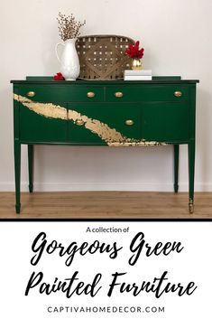 Gorgeous Green Painted Furniture - Captiva Home Decor #generalfinishes #goldleaf #emerald #paintedfurniture #furniturepainting