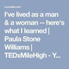 I've lived as a man & a woman -- here's what I learned | Paula Stone Williams | TEDxMileHigh - YouTube