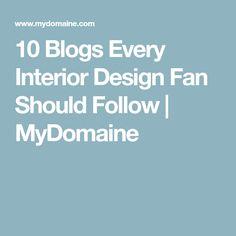 10 Blogs Every Interior Design Fan Should Follow | MyDomaine