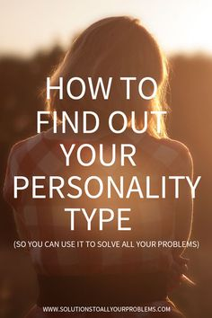 Do you know your personality type? This article will teach you how to find out your personality type.