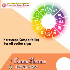 Horoscope compatibility for all zodiac signs. Get instant solution #Pt.Karansharma Visit here- www.a1astrology.com
