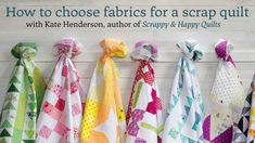 How to choose fabrics for a scrap quilt (using just 1 or 2 colors!)