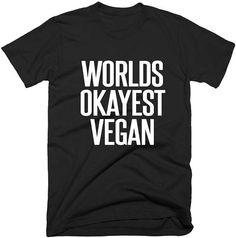 Vegan T-Shirts World's Okayest Vegan Women's