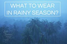 what to wear during the rainy season in Thailand