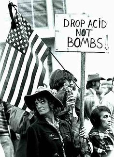Drop acid, not bombs! #hippie #protest #vintage #bombs #Cold #War #photography #vintage