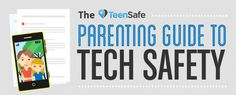 The TeenSafe Parenting Guide to Tech Safety