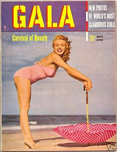 Gala - May-June 1950, magazine from USA. Front cover photo of Marilyn Monroe by Andre de Dienes, 1949 ~ Pinned by Nathalie Gobbe, during the period of 1949 to 1952.