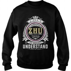 I Love  zhu  Its a zhu Thing You Wouldnt Understand  T Shirt Hoodie Hoodies YearName Birthday T shirts