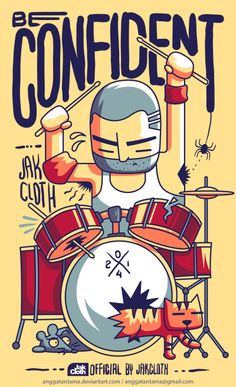 Be Confident T-shirt design that was done for Jakckoth #Vector #Illustration #commission #Graphicdesign #Tee #Jakcloth #T-shirtdesign #Drummer #Musician