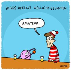 Waldo is unimpressed. Higgs Boson, Science Nature, Physics, Cartoons, Van, Comics, Cartoon, Cartoon Movies, Vans