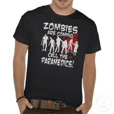 Zombies Are Coming Call The Paramedics T-shirt