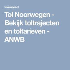 Tol Noorwegen - Bekijk toltrajecten en toltarieven - ANWB