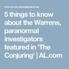 5 things to know about the Warrens, paranormal investigators featured in 'The Conjuring' | AL.com
