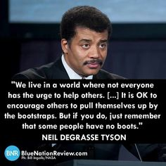 Well said. Neil Degrasse Tyson on personal responsibility.