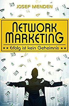 Network Marketing Erfolg Ist Kein Geheimnis Von Menden Josef Ebook Buch Bucher Affiliate Paullassak N Marketing Selbstmotivation Affiliate Marketing