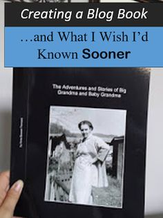 Creating a Blog Book and What I Wish I'd Known Sooner. Using Blog-2-Print was easy, but I would do a few things differently next time. #genealogy #familyhistory #blog #book