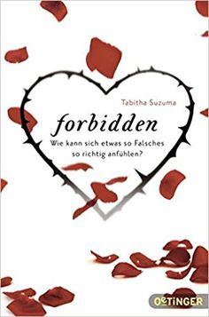 Forbidden: Wie kann sich etwas so Falsches so richtig anfühlen?: Amazon.de: Tabitha Suzuma, Kathrin Schüler, Bernadette Ott: Bücher