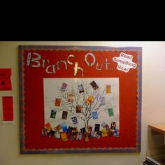 """""""Branch out...read something new."""" Classroom book display"""