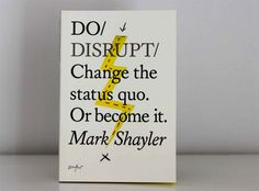 """""""Do Disrupt: Change the Status Quo Or Become It"""", A Book by Mark Shayler"""