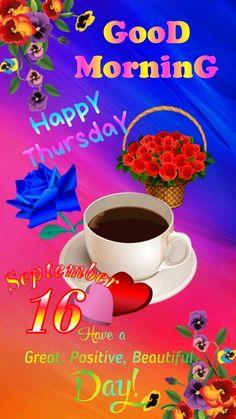 Good Morning Happy Thursday, Good Morning All, Good Morning Photos, Good Morning Wishes, Good Morning God Quotes, Good Morning Inspirational Quotes, Good Morning Messages, Morning Sayings, Romantic Good Night