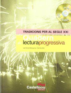 Tradicions per al segle XXI : quadern de lectura progressiva / Joan Ramon Berengueras i Rosa Bonafont - Barcelona : Castellnou, 2005