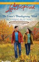 The Loner's Thanksgiving Wish by Roxanne Rustand - FictionDB Book 5 in Rocky Mountain Heirs series