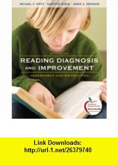 Reading Diagnosis and Improvement Assessment and Instruction (with MyEducationLab) (6th Edition) (9780131381506) Michael Opitz, Dorothy Rubin, James Erekson , ISBN-10: 0131381504  , ISBN-13: 978-0131381506 ,  , tutorials , pdf , ebook , torrent , downloads , rapidshare , filesonic , hotfile , megaupload , fileserve
