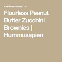 Flourless Peanut Butter Zucchini Brownies | Hummusapien