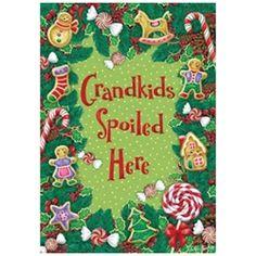 Grandkids Spoiled Here Christmas Flag