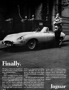 An advertisement for a striking Jaguar E Type model, first released in 1968, above, simply read 'Finally'