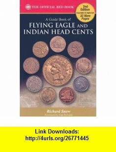 A Guide Book of Flying Eagle and Indian Head Cents Complete Source for History, Grading, and Prices (9780794828318) Richard Snow, Q. David Bowers, Tom DeLorey , ISBN-10: 0794828310  , ISBN-13: 978-0794828318 ,  , tutorials , pdf , ebook , torrent , downloads , rapidshare , filesonic , hotfile , megaupload , fileserve