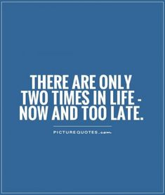 Image result for too late quotes