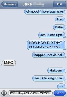 Jesus chalupa! Funniest auto corrects I've read in a while. Pinning for when I need a laugh