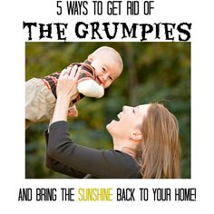 Do you fight the grumpies? Here are five ways to bring the sunshine back to your home!