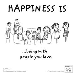 Happiness is being with people you love. <3