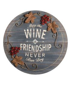 Look what I found on #zulily! 'Wine of Friendship' Wall Plaque #zulilyfinds